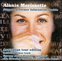 Supposed Former Infatuation Junkie [Australia Tour Edition] - Alanis Morissette