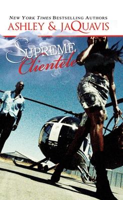 Supreme Clientele - Ashley & Jaquavis