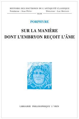 Sur La Maniere Dont L'Embryon Recoit L'Ame -