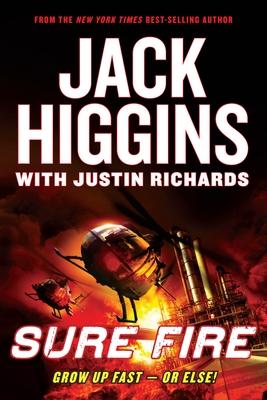 Sure Fire - Higgins, Jack, and Richards, Justin
