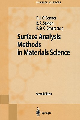 Surface Analysis Methods in Materials Science - O'Connor, D.J. (Volume editor), and Sexton, Brett A. (Volume editor), and Smart, Roger S.C. (Volume editor)