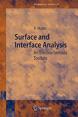 Surface and Interface Analysis: An Electrochemists Toolbox - Holze, Rudolf