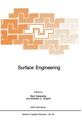 Surface Engineering: Surface Modification of Materials - Kossowsky, R (Editor), and Singhal, S C (Editor)