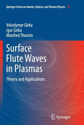 Surface Flute Waves in Plasmas: Theory and Applications - Girka, Volodymyr