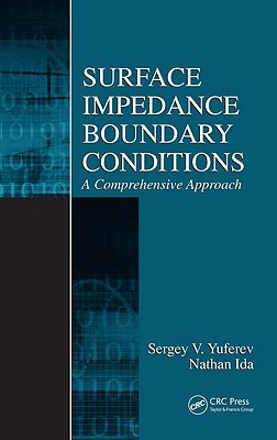 Surface Impedance Boundary Conditions: A Comprehensive Approach - Yuferev, Sergey V, and Ida, Nathan