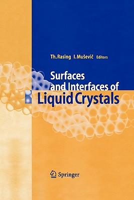 Surfaces and Interfaces of Liquid Crystals - Rasing, Theo (Editor), and Musevic, Igor (Editor)