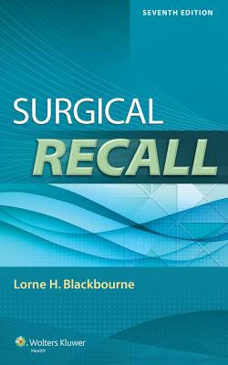 Surgical Recall - Blackbourne, Lorne H, MD, Facs