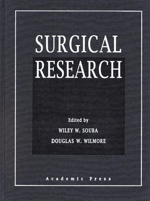 Surgical Research - Souba, Wiley W (Editor), and Wilmore, Douglas W (Editor)