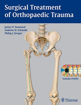 Surgical Treatment of Orthopaedic Trauma - Stannard, James P (Editor), and Schmidt, Andrew H (Editor)