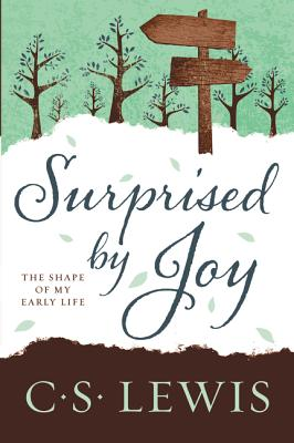 Surprised by Joy: The Shape of My Early Life - Lewis, C S