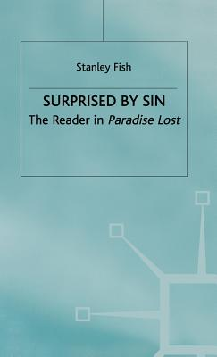 Surprised by Sin: The Reader in Paradise Lost - Fish, Stanley Eugene, and Anwar, Nausheen