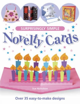 Surprisingly Simple Novelty Cards - Nicholson, Sue