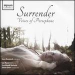 Surrender: Voices of Persephone