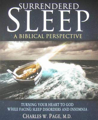 Surrendered Sleep: A Biblical Perspective - Page, Charles W, MD