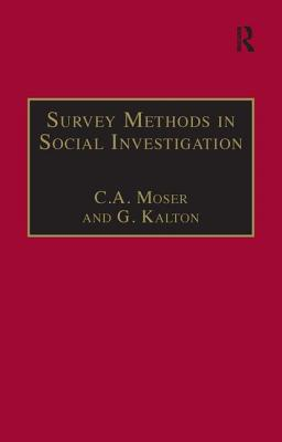 Survey Methods in Social Investigation - Moser, Claus, Sir, and Kalton, Graham