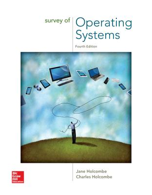 Survey of Operating Systems - Holcombe, Jane, and Holcombe, Charles