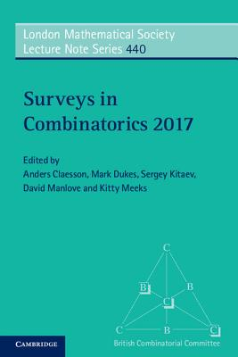 Surveys in Combinatorics 2017 - Claesson, Anders (Editor), and Dukes, Mark (Editor), and Kitaev, Sergey (Editor)