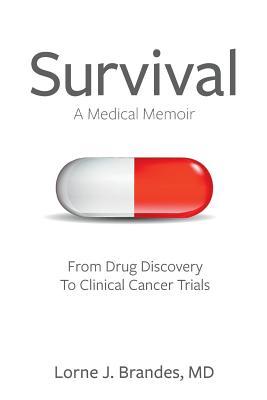 Survival: A Medical Memoir - Brandes, MD Lorne J