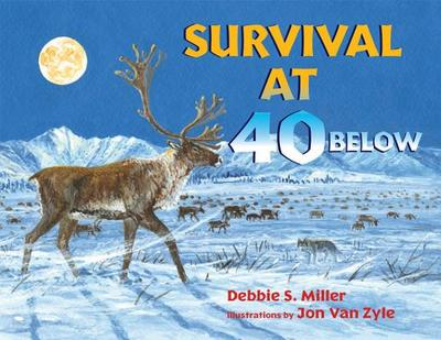 Survival at 40 Below - Miller, Debbie S