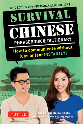 Survival Chinese Phrasebook & Dictionary: How to Communicate without Fuss or Fear Instantly! (Mandarin Chinese Phrasebook & Dictionary) - De Mente, Boye Lafayette, and Fan, Jiageng (Revised by)