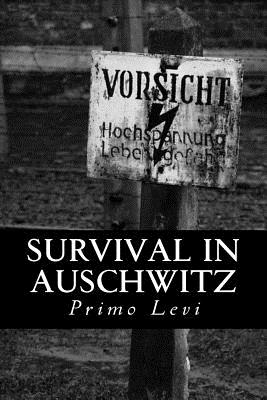 Survival in Auschwitz - Levi, Primo