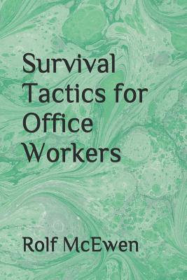 Survival Tactics for Office Workers - McEwen, Rolf