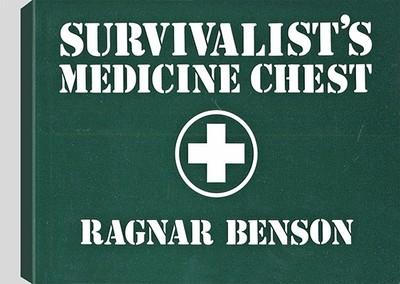 Survivalist's Medicine Chest - Benson, Ragnar