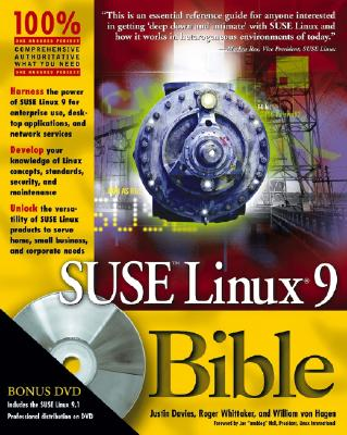 SUSE Linux 9 Bible - Davies, Justin, and Whittaker, Roger, and Von Hagen, William