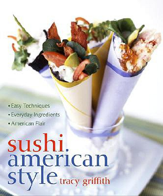Sushi American Style - Griffith, Tracy