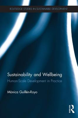 Sustainability and Wellbeing: Human-Scale Development in Practice - Guillen-Royo, Monica