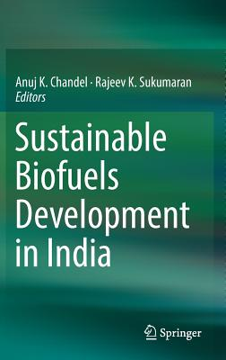 Sustainable Biofuels Development in India - Chandel, Anuj K (Editor)