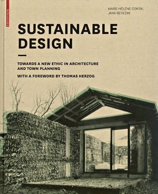 Sustainable Design: Towards a New Ethic in Architecture and Town Planning - Contal-Chavannes, Marie-Helene