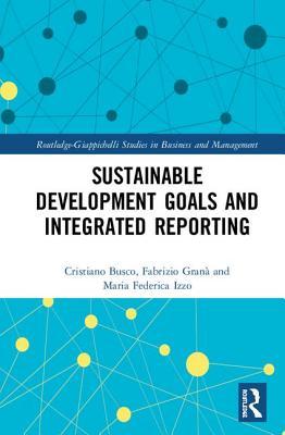 Sustainable Development Goals and Integrated Reporting - Busco, Cristiano, and Grana, Fabrizio, and Izzo, Maria Federica