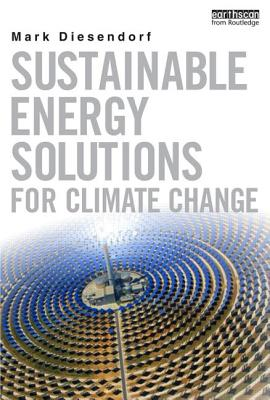 Sustainable Energy Solutions for Climate Change - Diesendorf, Mark