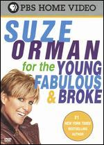 Suze Orman: For the Young, Fabulous & Broke