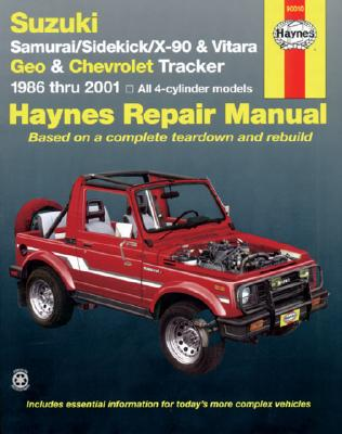 Suzuki Samurai/Sidekick/X-90 & Geo & Chevrolet Tracker: 1986 Thru 2001: All 4-Cylinder Models - National Coalition for Haitian Refugees, and Haynes, John, and Chilton Automotive Books