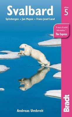 Svalbard (Spitsbergen): with Franz Josef Land and Jan Mayen - Umbreit, Andreas