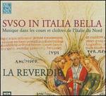 Svso in Italia bella: Musique dans les cours et clo�tres de l'Italie du Nord