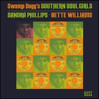 Swamp Dogg's Southern Soul Girls - Sandra Phillips / Bette Williams