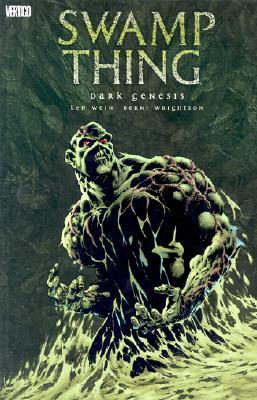 Swamp Thing: Dark Genesis - Wein, Len