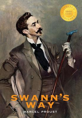 Swann's Way: In Search of Lost Time (1000 Copy Limited Edition) - Proust, Marcel