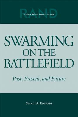 Swarming on the Battlefield: Past, Present, and Future - Edwards, Sean J A