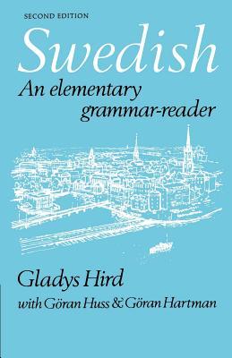 Swedish: An Elementary Grammar-Reader - Hird, Gladys, and Huss, Goran, and Hartman, Goran