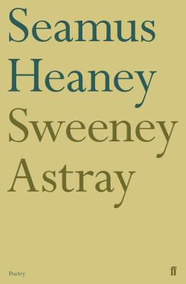 Sweeney Astray - Heaney, Seamus