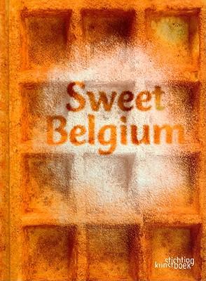 Sweet Belgium - Inghelram, Liesbeth, and Inghelram, Robert