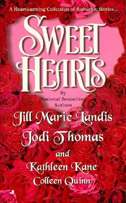 Sweet Hearts - Landis, Jill Marie, and Kane, Kathleen, and Thomas, Jodi