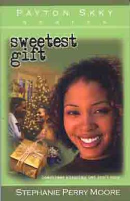 Sweetest Gift - Moore, Stephanie Perry, and Perry-Moore, Stephanie