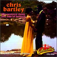 Sweetest Thing This Side of Heaven - Chris Bartley
