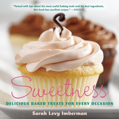Sweetness: Delicious Baked Treats for Every Occasion - Levy, Sarah