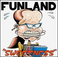 Sweetness - Funland